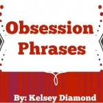 Obsession Phrases Review| Obsession Phrases Kelsey Diamond